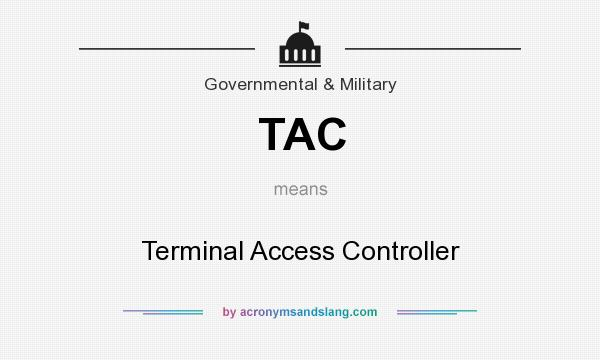 What does TAC mean? It stands for Terminal Access Controller