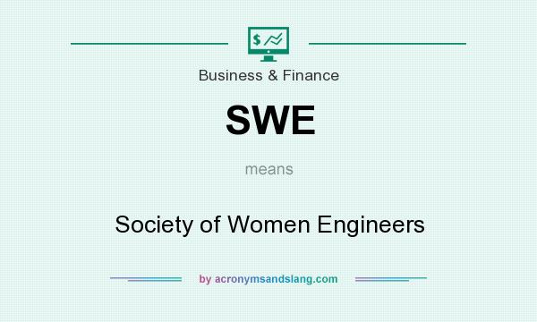 What does SWE mean? It stands for Society of Women Engineers