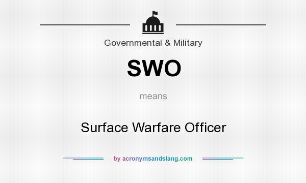 What does SWO mean? It stands for Surface Warfare Officer