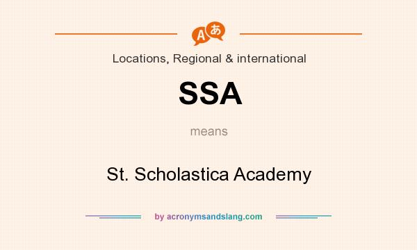What does SSA mean? It stands for St. Scholastica Academy