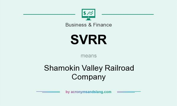 What does SVRR mean? It stands for Shamokin Valley Railroad Company