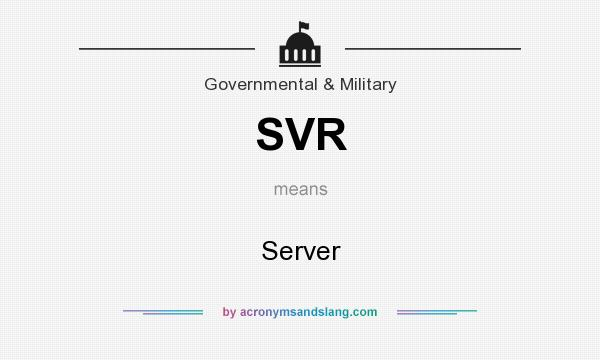 What does SVR mean? It stands for Server