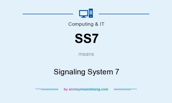 What does SS7 mean? It stands for Signaling System 7