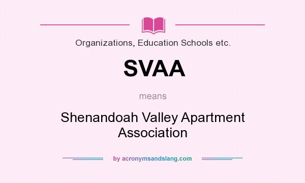 What does SVAA mean? It stands for Shenandoah Valley Apartment Association