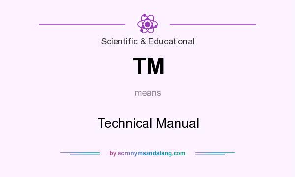 What does TM mean? It stands for Technical Manual