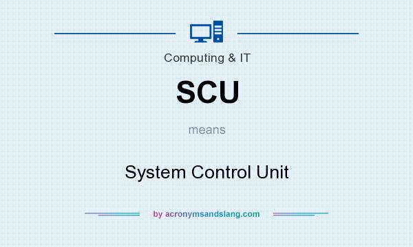 What does SCU mean? It stands for System Control Unit
