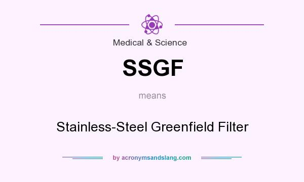 What does SSGF mean? It stands for Stainless-Steel Greenfield Filter