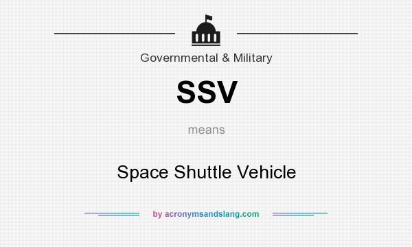What does SSV mean? It stands for Space Shuttle Vehicle