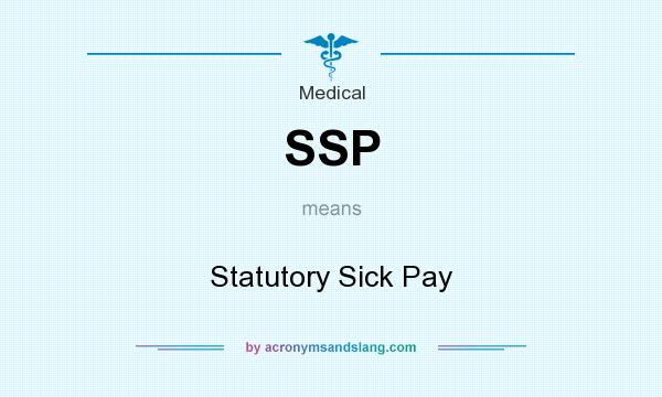 What does SSP mean? It stands for Statutory Sick Pay