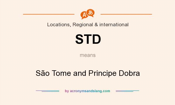 What does STD mean? It stands for São Tome and Principe Dobra