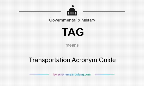 What does TAG mean? It stands for Transportation Acronym Guide