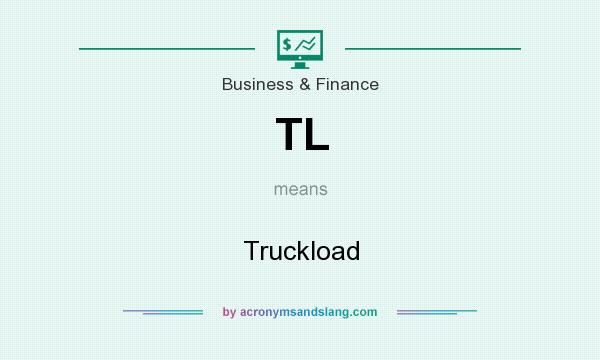 What does TL mean? It stands for Truckload