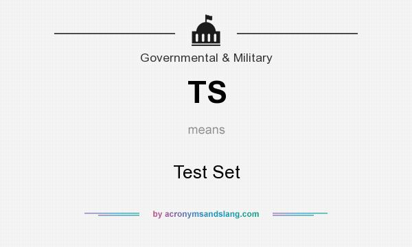What does TS mean? It stands for Test Set