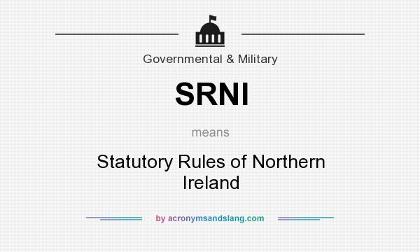 What does SRNI mean? It stands for Statutory Rules of Northern Ireland
