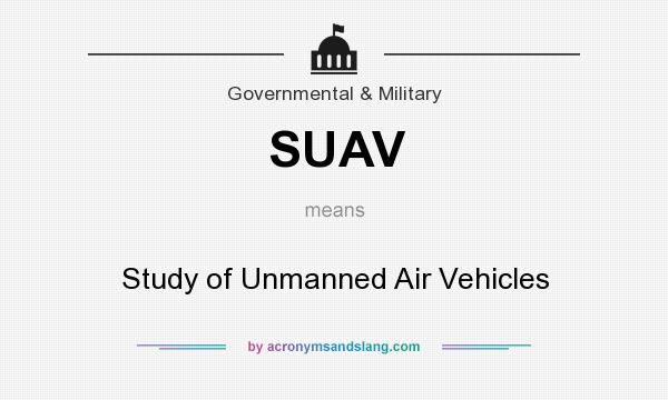 What does SUAV mean? It stands for Study of Unmanned Air Vehicles