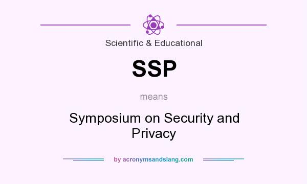 What does SSP mean? It stands for Symposium on Security and Privacy