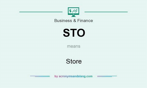 What does STO mean? It stands for Store