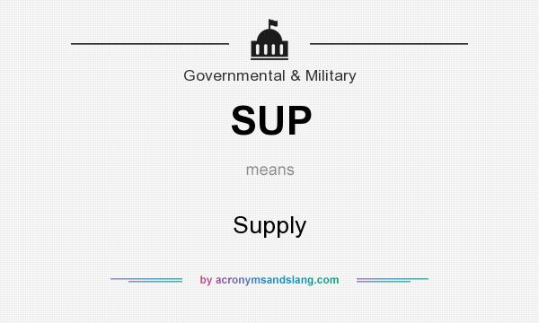What does SUP mean? It stands for Supply