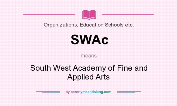 Swac South West Academy Of Fine And Applied Arts By Acronymsandslang Com