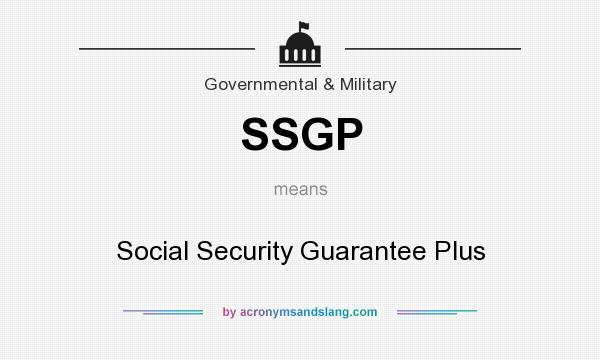 What does SSGP mean? It stands for Social Security Guarantee Plus