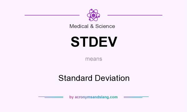 What does STDEV mean? It stands for Standard Deviation