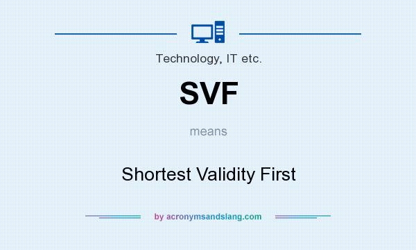 What does SVF mean? It stands for Shortest Validity First