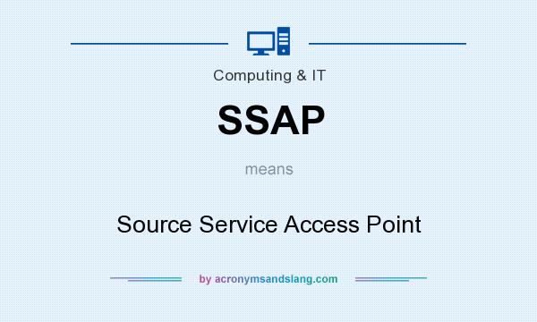 What does SSAP mean? It stands for Source Service Access Point