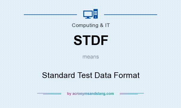 What does STDF mean? It stands for Standard Test Data Format