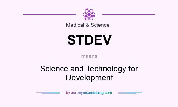 What does STDEV mean? It stands for Science and Technology for Development