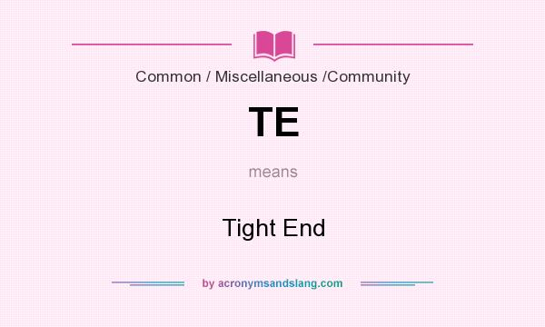 What does TE mean? It stands for Tight End