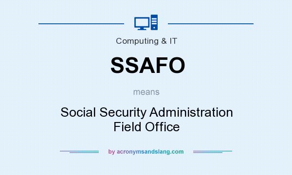 What does SSAFO mean? It stands for Social Security Administration Field Office