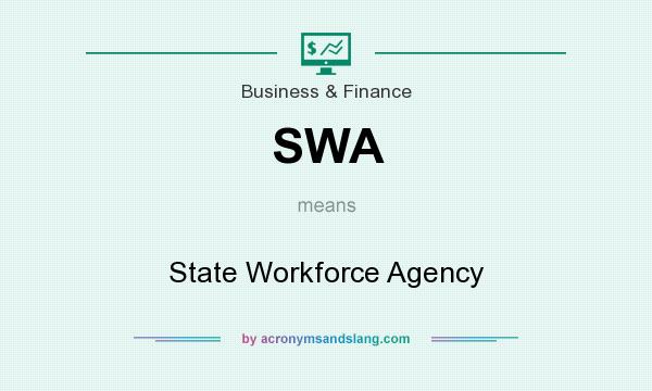 What does SWA mean? It stands for State Workforce Agency