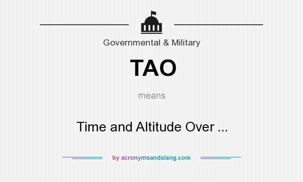 What does TAO mean? It stands for Time and Altitude Over ...