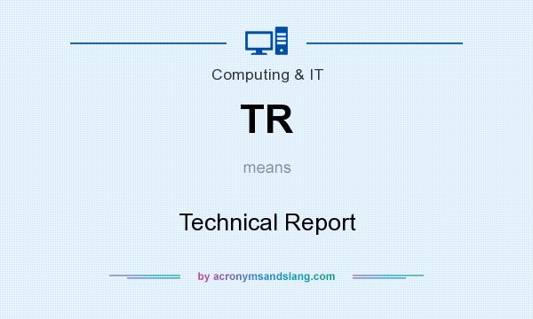What does TR mean? It stands for Technical Report