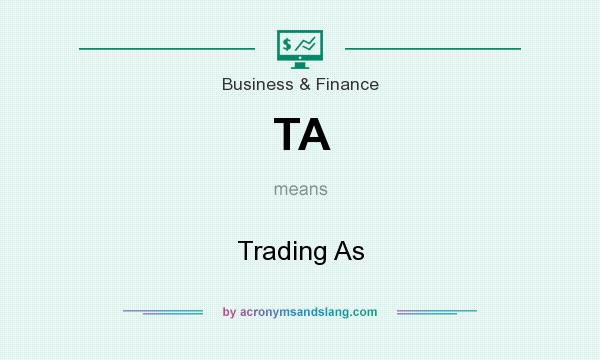 What does TA mean? It stands for Trading As