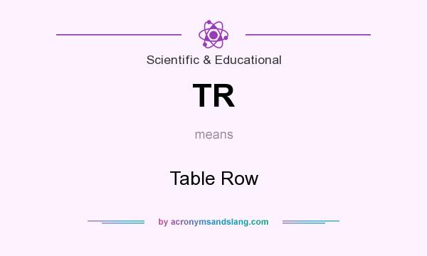 What does TR mean? It stands for Table Row