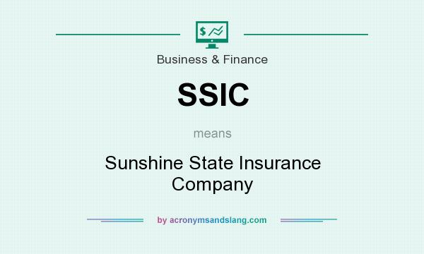 What does SSIC mean? It stands for Sunshine State Insurance Company