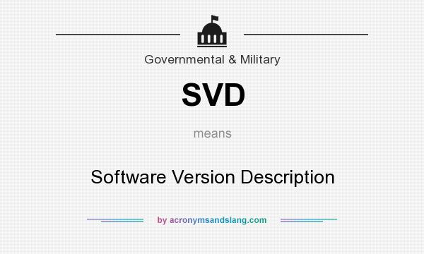 What does SVD mean? It stands for Software Version Description