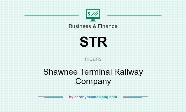 What does STR mean? It stands for Shawnee Terminal Railway Company