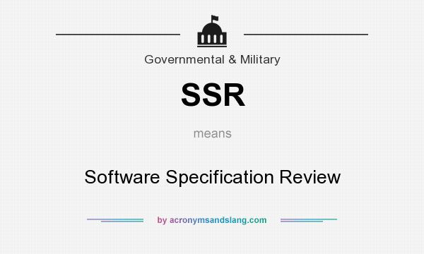What does SSR mean? It stands for Software Specification Review