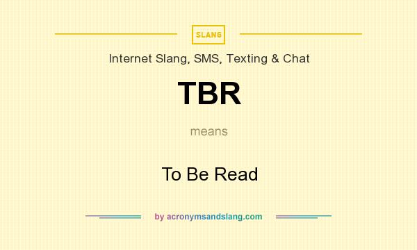 What does TBR mean? It stands for To Be Read