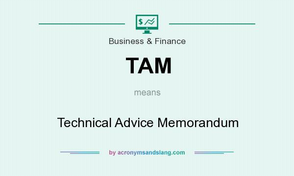 What does TAM mean? It stands for Technical Advice Memorandum