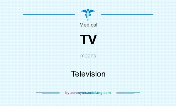 What does TV mean? It stands for Television