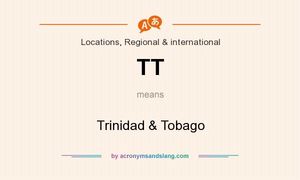 What does TT mean? It stands for Trinidad & Tobago