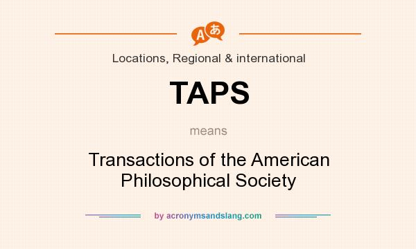 What does TAPS mean? It stands for Transactions of the American Philosophical Society