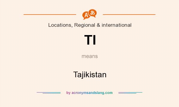 What does TI mean? It stands for Tajikistan