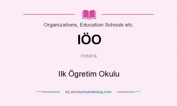 What does IÖO mean? It stands for Ilk Ögretim Okulu