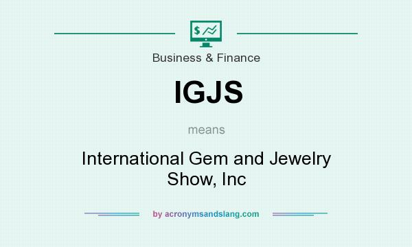 What does IGJS mean? It stands for International Gem and Jewelry Show, Inc