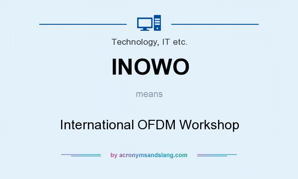 What does INOWO mean? It stands for International OFDM Workshop