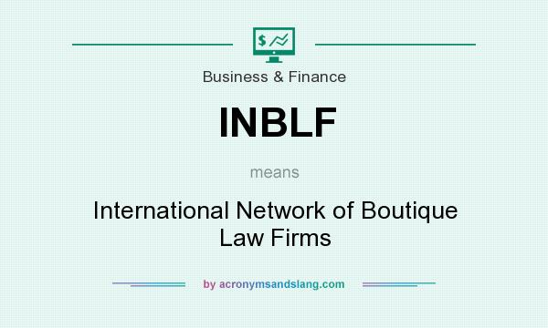 What does INBLF mean? It stands for International Network of Boutique Law Firms